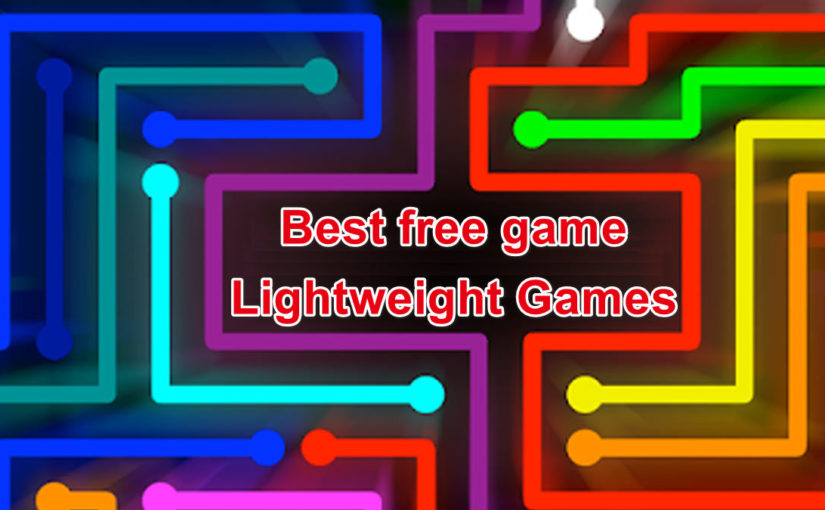 Lightweight Games For Android – You MUST Try!!!!