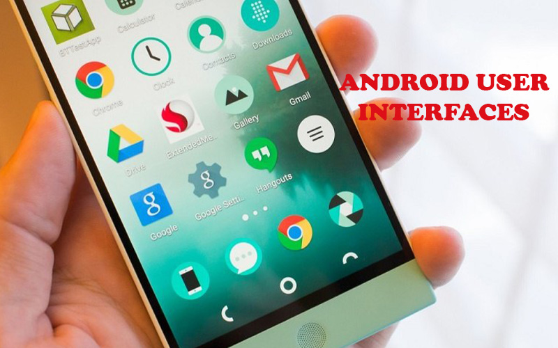 Android user interfaces
