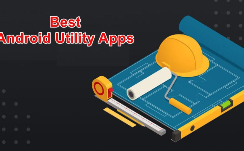 100 Best Android Utility Apps