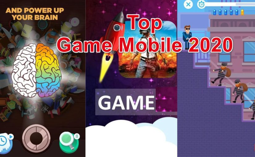 Top Game Mobile 2020 – Most Popular Mobile Games