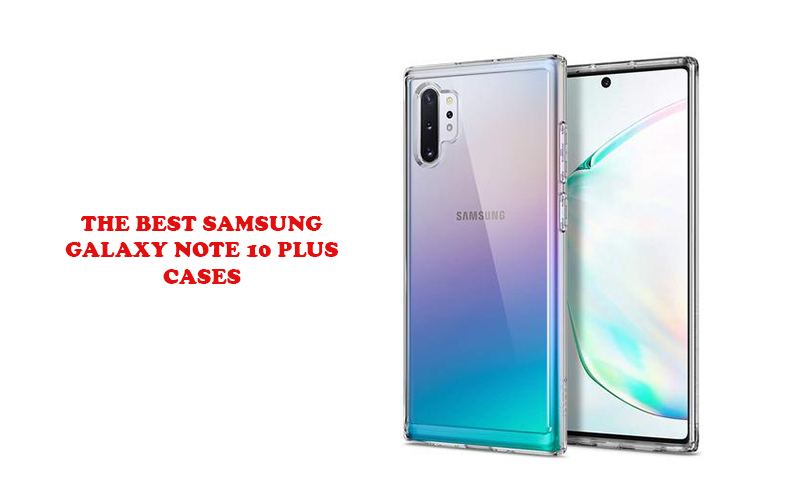 the best Samsung Galaxy Note 10 Plus cases
