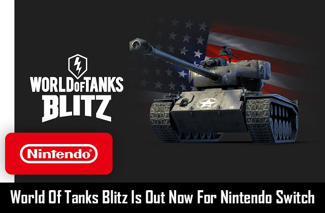 Wargaming has released World of Tanks Blitz for the Nintendo Switch