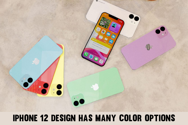 iPhone 12 Design has many color options
