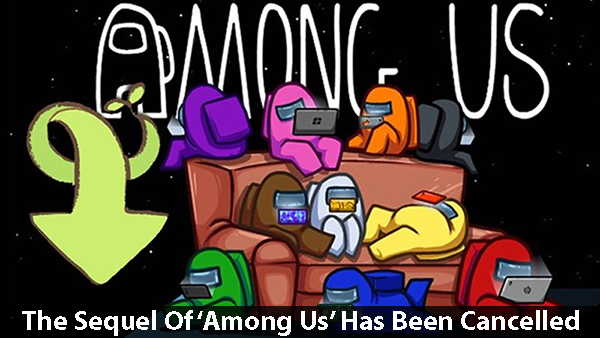 'Among Us' Has Become So Successful That The Sequel Has Been Cancelled