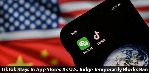 TikTok stays in app stores as U.S. judge temporarily blocks ban