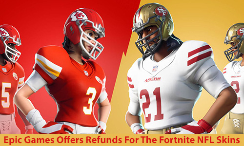 Fortnite NFL: Epic Games Offers Refunds for the NFL Skins