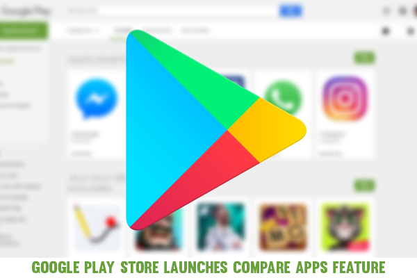 Google Play Store Launches Compare Apps Feature