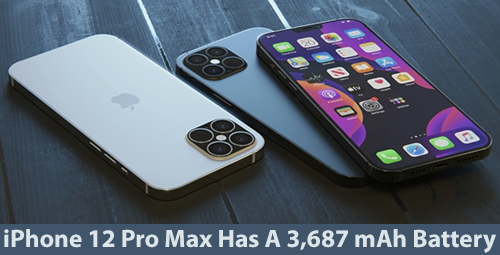 iPhone 12 Pro Max has a 3,687 mAh battery according to regulatory filing