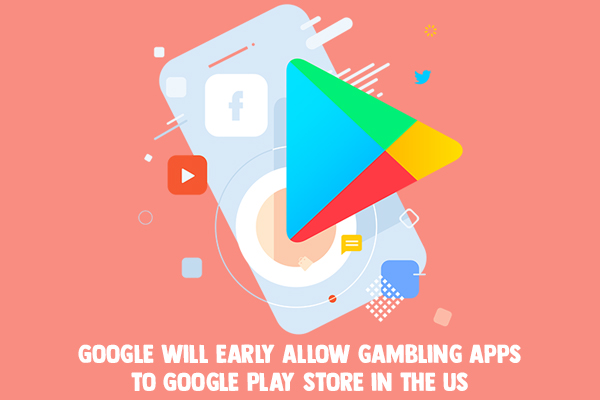 Google will early allow gambling apps to Google Play Store in the US