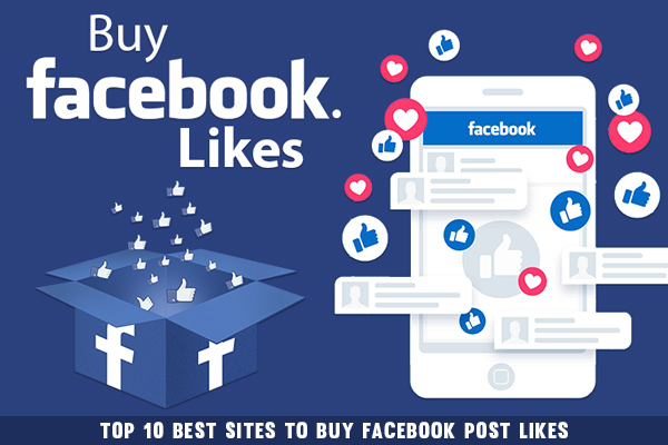 Top 10 best sites to buy facebook post likes