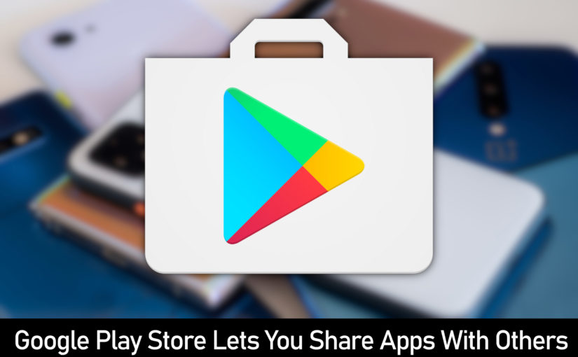 Google Play Store lets you share apps with others: How to use it?