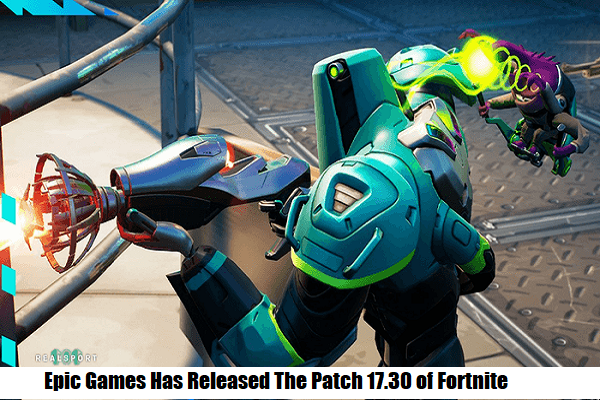 Epic Games Has Released The Patch 17.30 of Fortnite