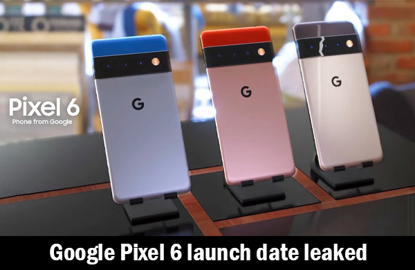 Google Pixel 6 launch date leaked. Will it coincide with the iPhone 13 launch date?