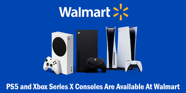 PS5 And Xbox Series X Consoles Are Available From Walmart