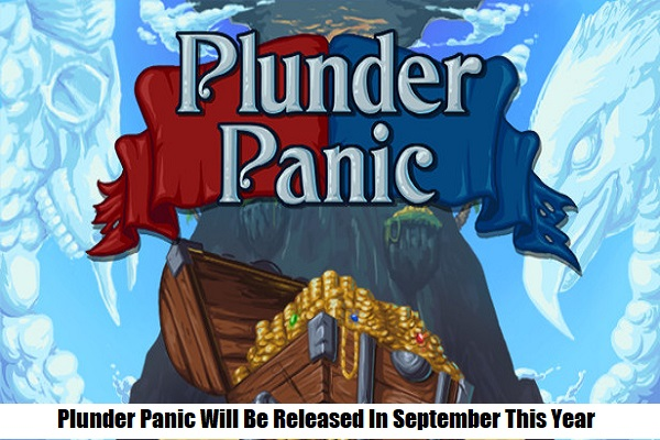 Plunder Panic Will Be Released In September This Year