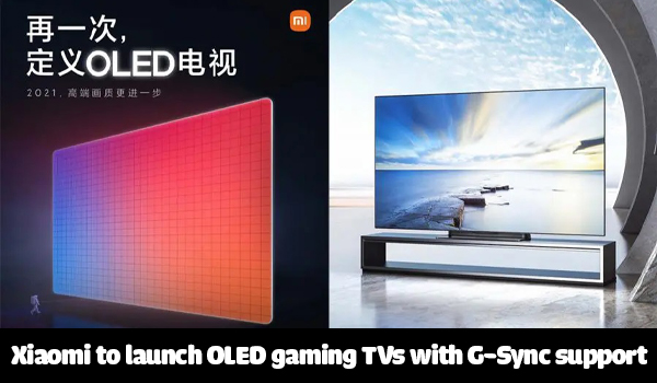 Xiaomi to launch OLED gaming TVs with NVIDIA G-Sync support