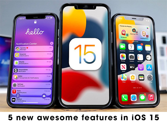 iOS 15 will bring to your iPhone 5 new awesome features next week